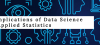The Implications of Data Science with Applied Statistics